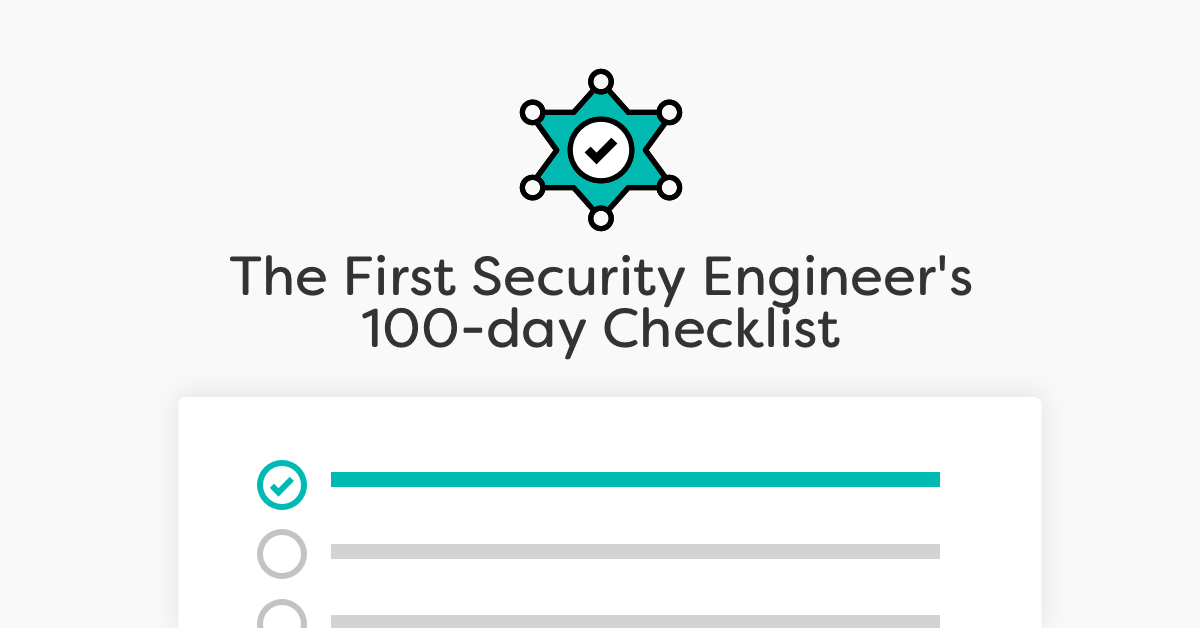 The Early Security Engineer's First 90 Days Checklist | Sqreen
